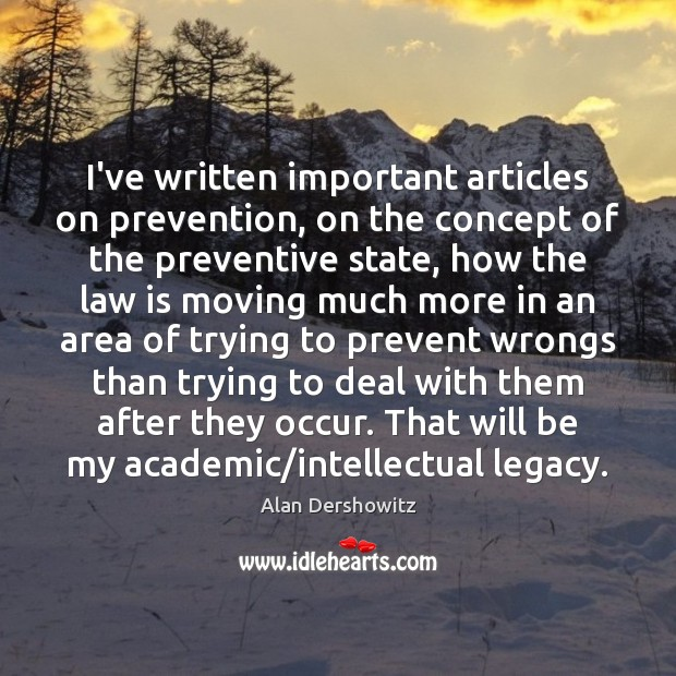 I've written important articles on prevention, on the concept of the preventive Image
