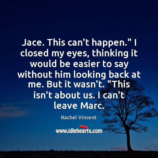 "Jace. This can't happen."" I closed my eyes, thinking it would be Image"