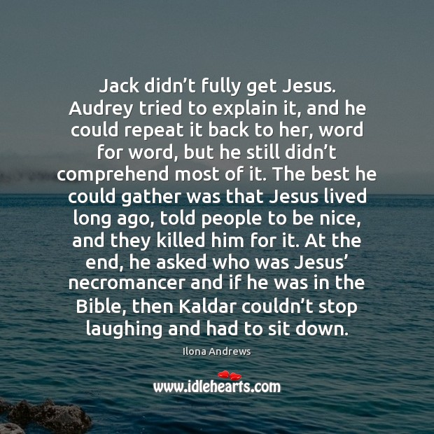 Image, Jack didn't fully get Jesus. Audrey tried to explain it, and
