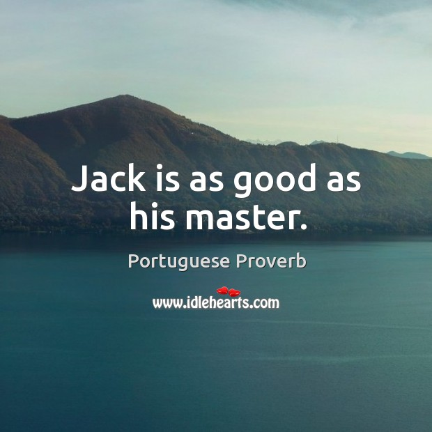 Jack is as good as his master. Image