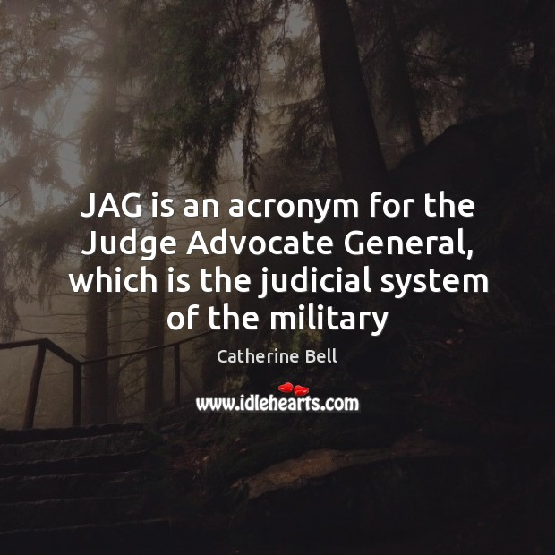 JAG is an acronym for the Judge Advocate General, which is the Image