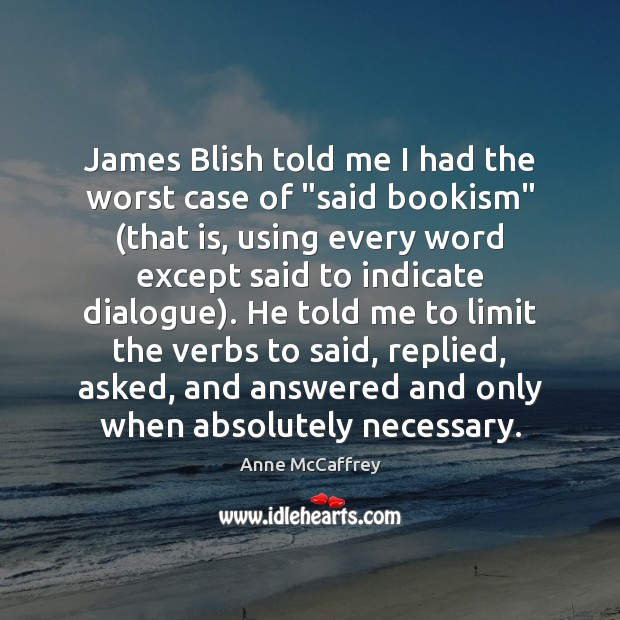 "Image, James Blish told me I had the worst case of ""said bookism"" ("