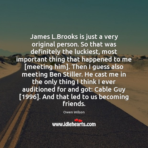 Image, James L.Brooks is just a very original person. So that was