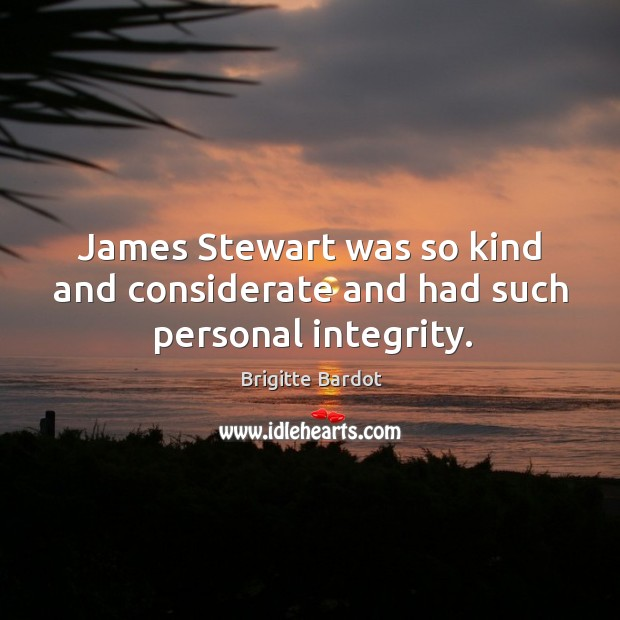 James stewart was so kind and considerate and had such personal integrity. Image