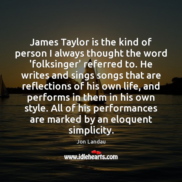 James Taylor is the kind of person I always thought the word Image