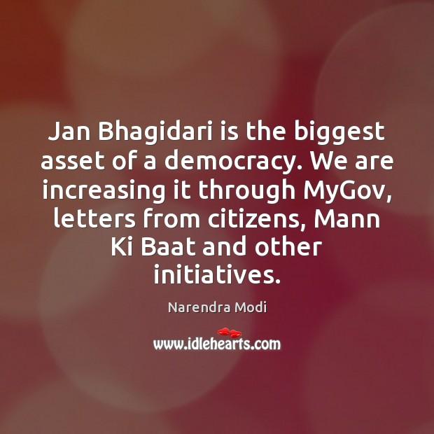 Image, Jan Bhagidari is the biggest asset of a democracy. We are increasing