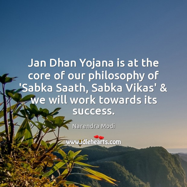 Image, Jan Dhan Yojana is at the core of our philosophy of 'Sabka