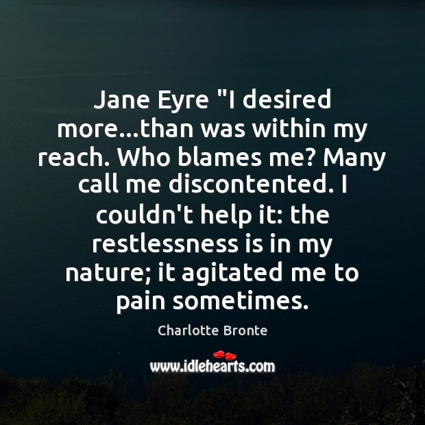 "Image, Jane Eyre ""I desired more…than was within my reach. Who blames"