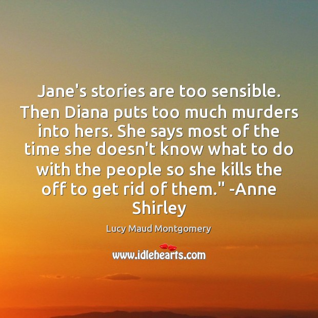 Image, Jane's stories are too sensible. Then Diana puts too much murders into