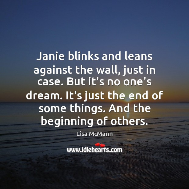 Janie blinks and leans against the wall, just in case. But it's Lisa McMann Picture Quote