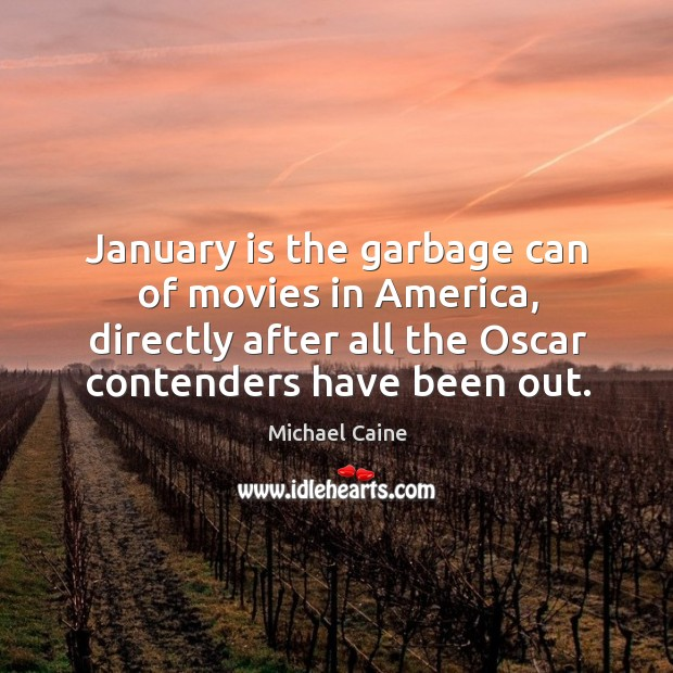 January is the garbage can of movies in america, directly after all the oscar contenders have been out. Image