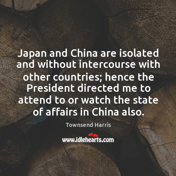 Japan and china are isolated and without intercourse with other countries Image
