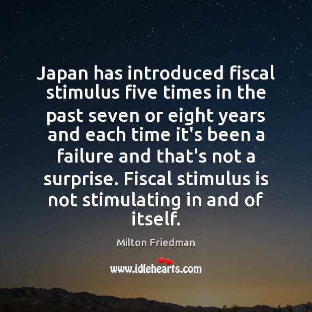 Japan has introduced fiscal stimulus five times in the past seven or Image