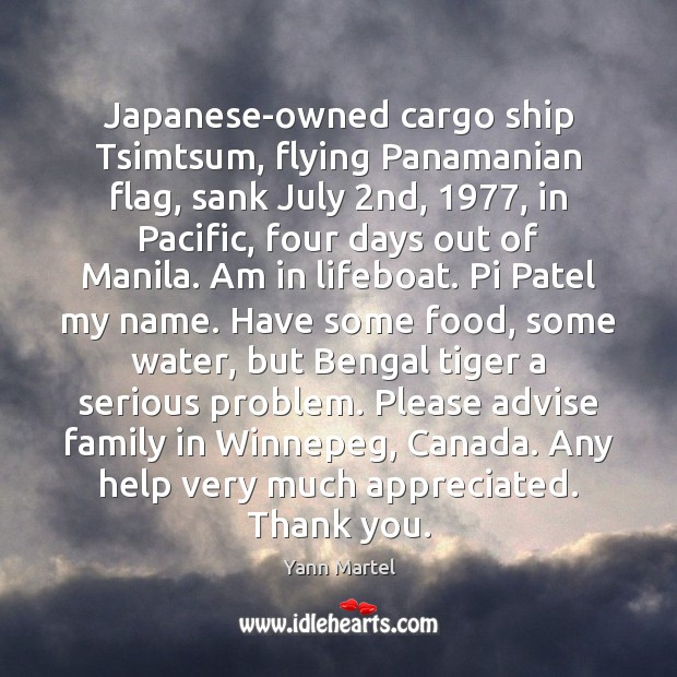 Japanese-owned cargo ship Tsimtsum, flying Panamanian flag, sank July 2nd, 1977, in Pacific, Yann Martel Picture Quote