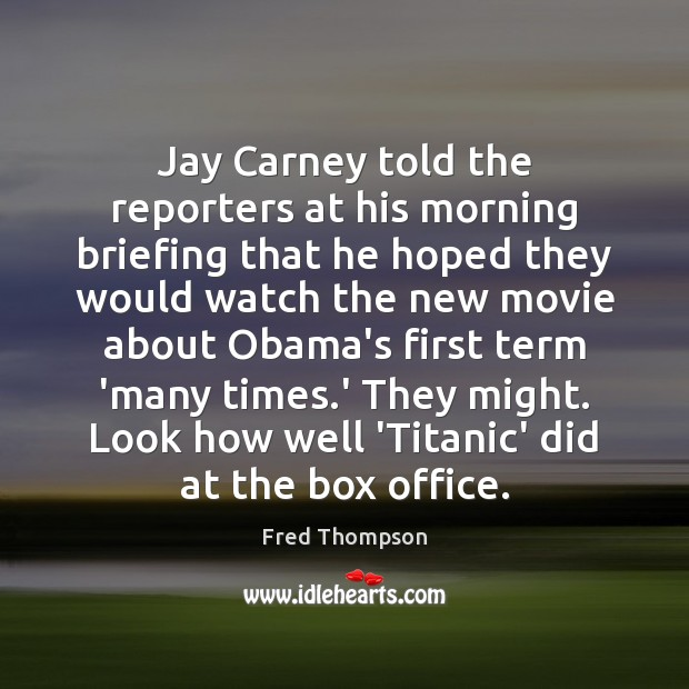 Image, Jay Carney told the reporters at his morning briefing that he hoped