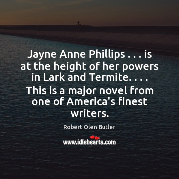 Jayne Anne Phillips . . . is at the height of her powers in Lark Image