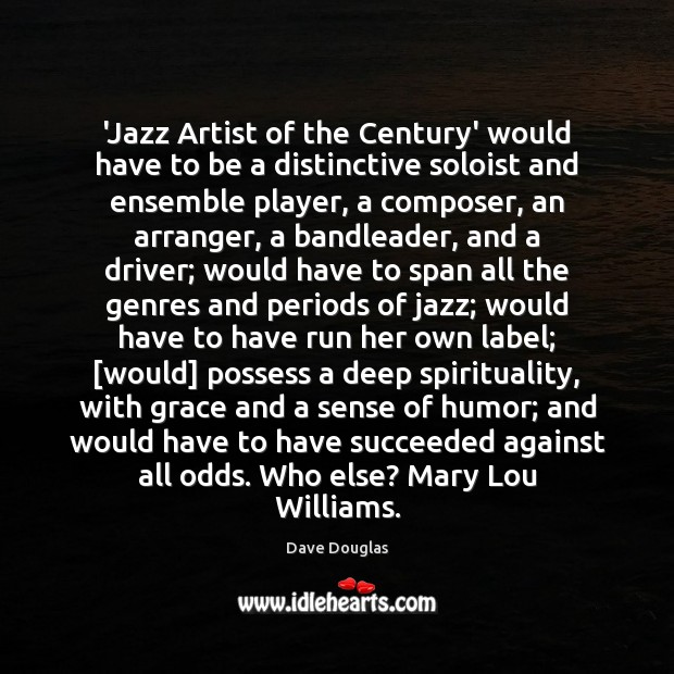 Image, 'Jazz Artist of the Century' would have to be a distinctive soloist