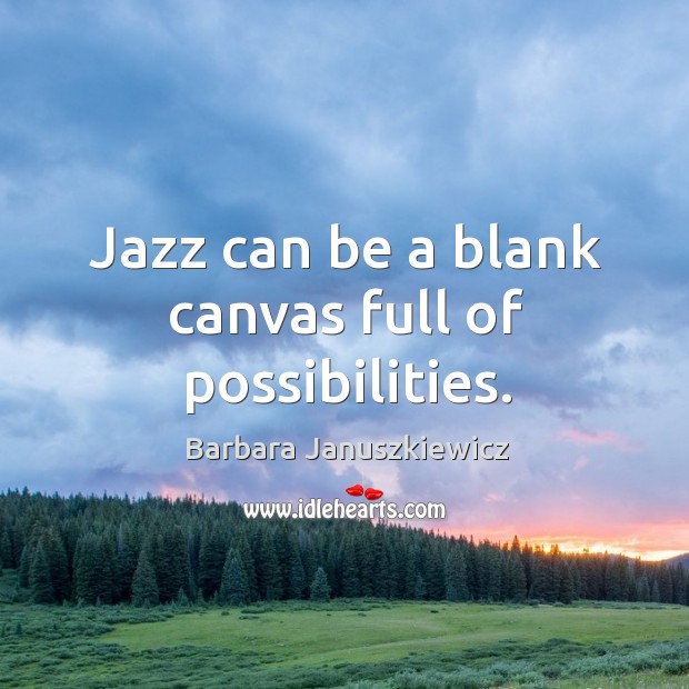 Image, Jazz can be a blank canvas full of possibilities.