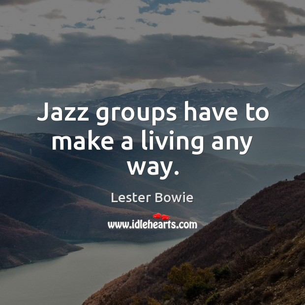 Image, Jazz groups have to make a living any way.