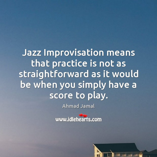 Image, Jazz Improvisation means that practice is not as straightforward as it would