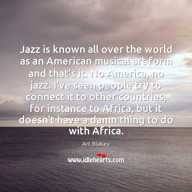 Image, Jazz is known all over the world as an American musical art