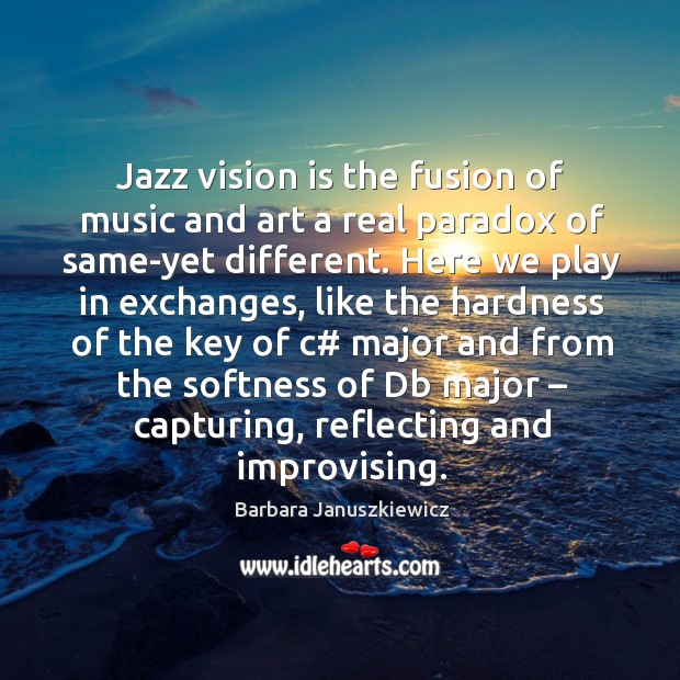 Image, Jazz vision is the fusion of music and art a real paradox of same-yet different.