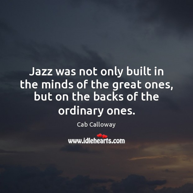 Image, Jazz was not only built in the minds of the great ones,