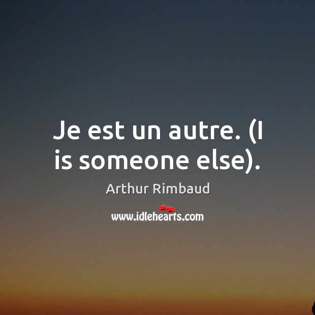 Je est un autre. (I is someone else). Image
