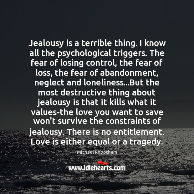 Jealousy is a terrible thing. I know all the psychological triggers. The Jealousy Quotes Image