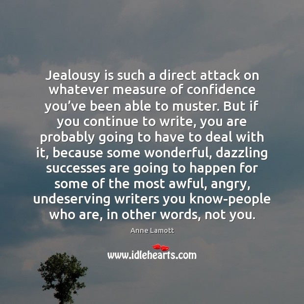 Jealousy is such a direct attack on whatever measure of confidence you' Jealousy Quotes Image