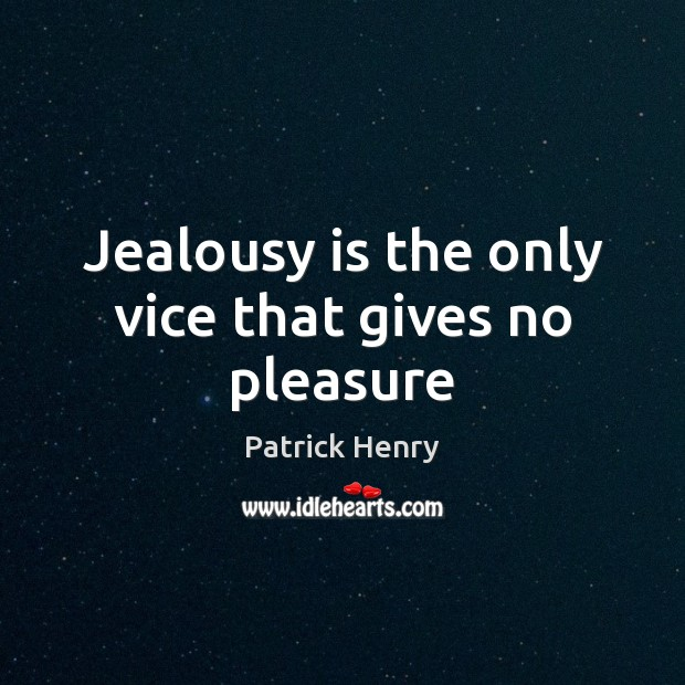 Jealousy is the only vice that gives no pleasure Jealousy Quotes Image