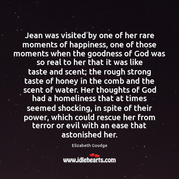 Elizabeth Goudge Picture Quote image saying: Jean was visited by one of her rare moments of happiness, one