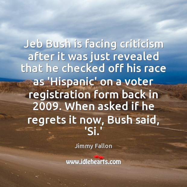 Jeb Bush is facing criticism after it was just revealed that he Image