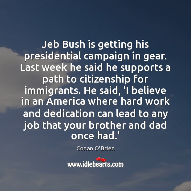 Image, Jeb Bush is getting his presidential campaign in gear. Last week he