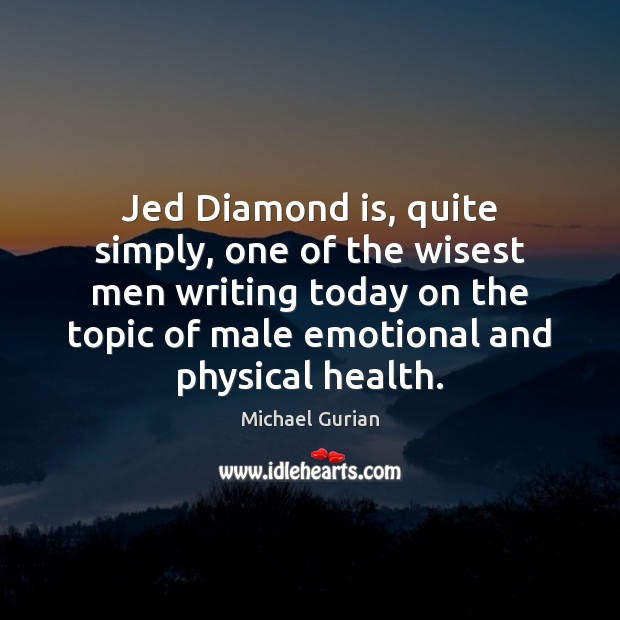 Jed Diamond is, quite simply, one of the wisest men writing today Image
