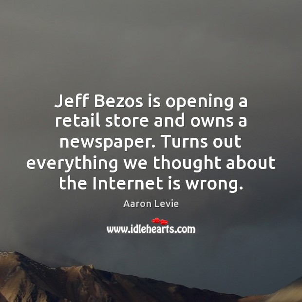 Image, Jeff Bezos is opening a retail store and owns a newspaper. Turns