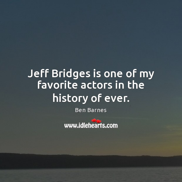 Jeff Bridges is one of my favorite actors in the history of ever. Image