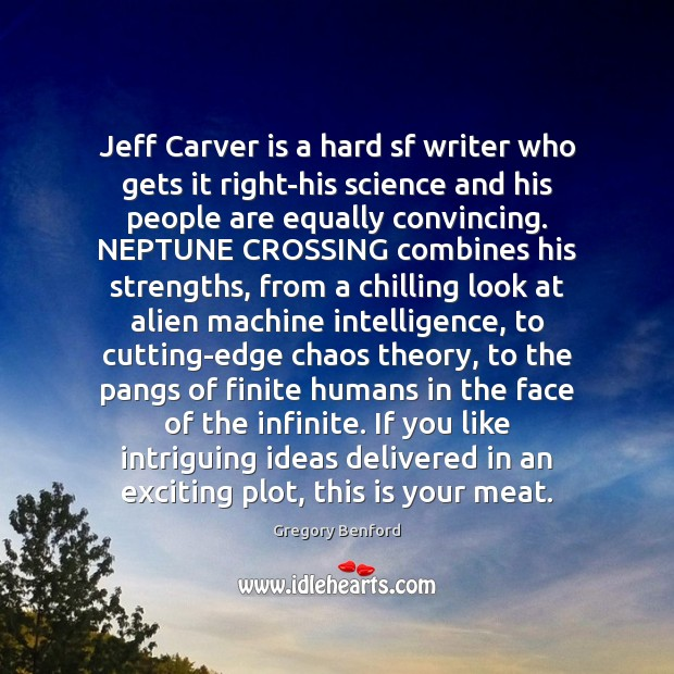 Jeff Carver is a hard sf writer who gets it right-his science Image