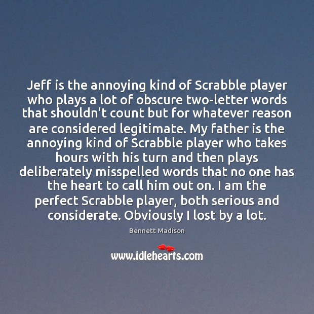 Image, Jeff is the annoying kind of Scrabble player who plays a lot