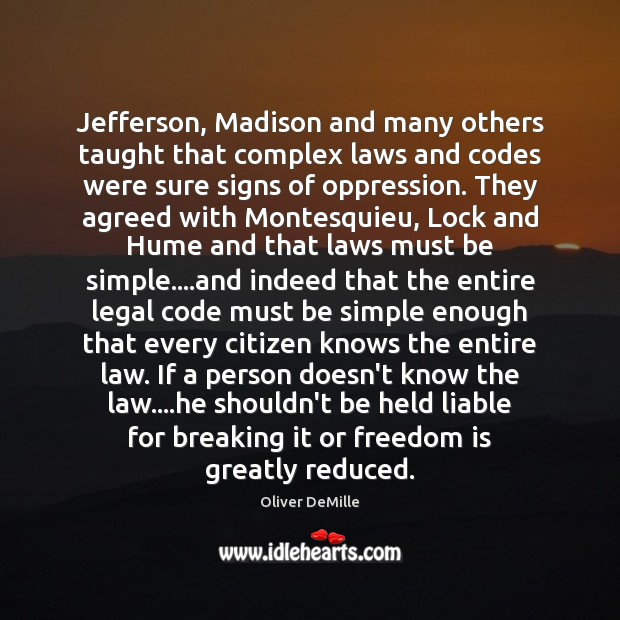 Image, Jefferson, Madison and many others taught that complex laws and codes were