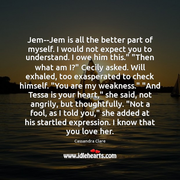 Jem–Jem is all the better part of myself. I would not expect Image