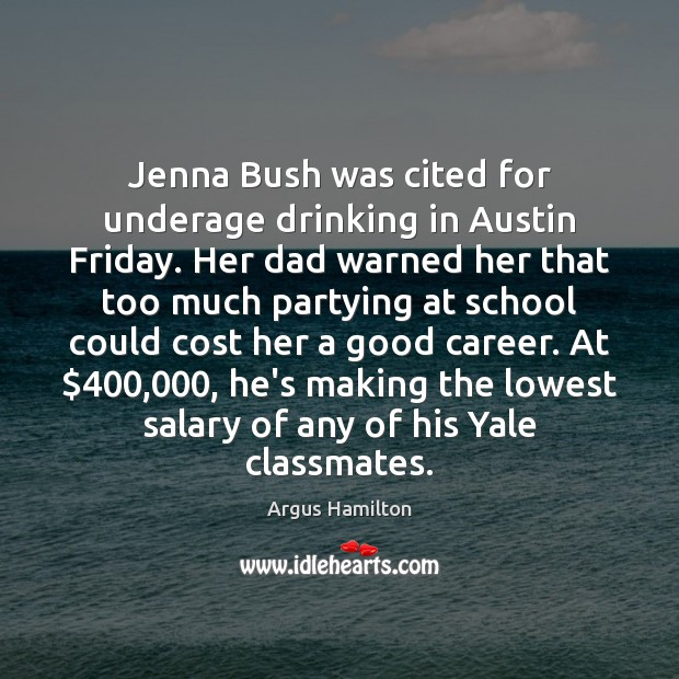 Image, Jenna Bush was cited for underage drinking in Austin Friday. Her dad