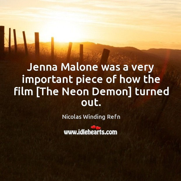 Jenna Malone was a very important piece of how the film [The Neon Demon] turned out. Image