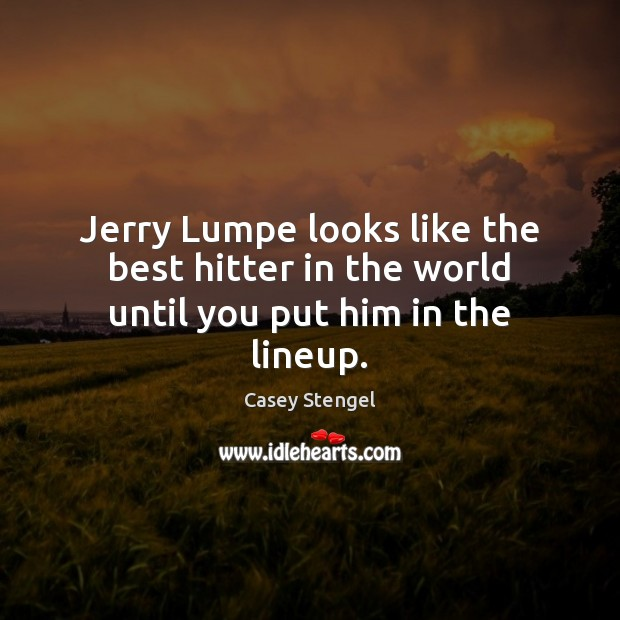Jerry Lumpe looks like the best hitter in the world until you put him in the lineup. Image