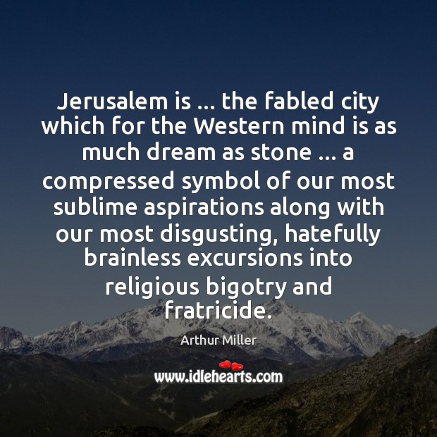 Image, Jerusalem is … the fabled city which for the Western mind is as