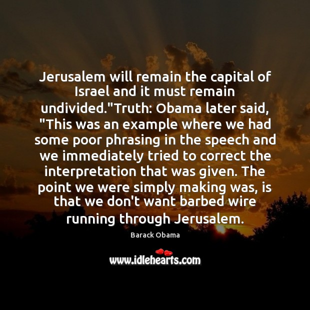 Image, Jerusalem will remain the capital of Israel and it must remain undivided.""