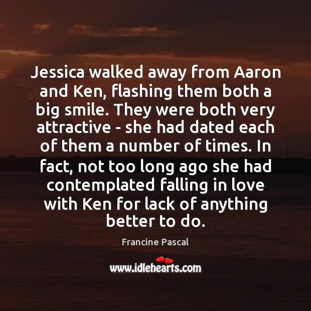 Jessica walked away from Aaron and Ken, flashing them both a big Image