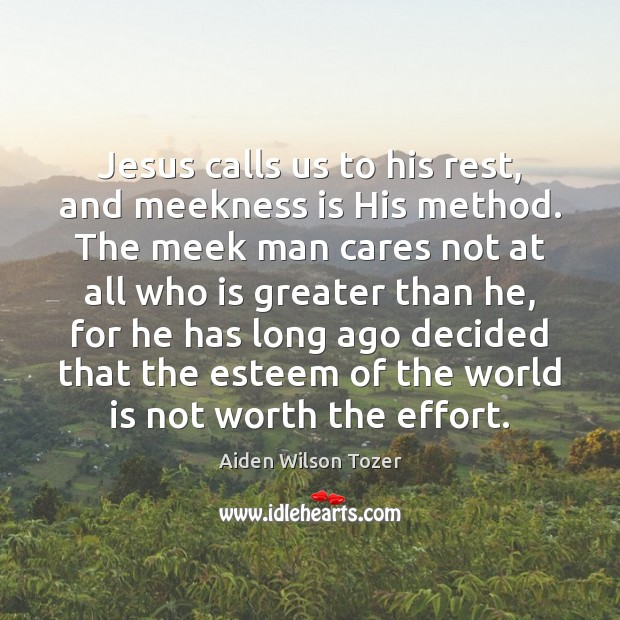Image, Jesus calls us to his rest, and meekness is His method. The