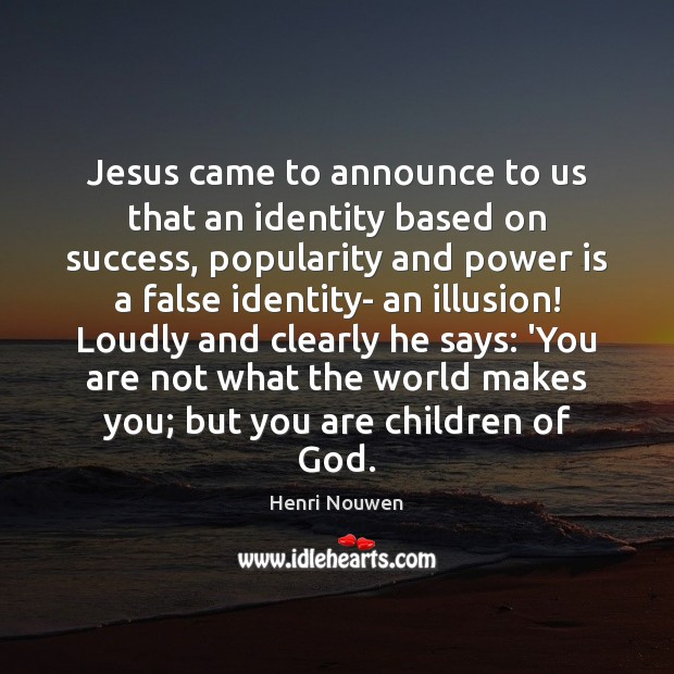 Jesus came to announce to us that an identity based on success, Power Quotes Image