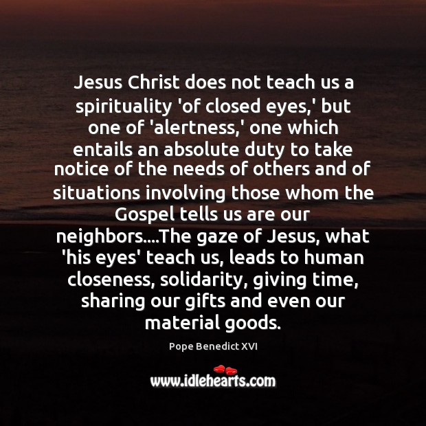 Jesus Christ does not teach us a spirituality 'of closed eyes,' Image